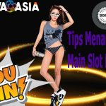 Tips Menang Mudah Main Slot Online Indonesia 2020